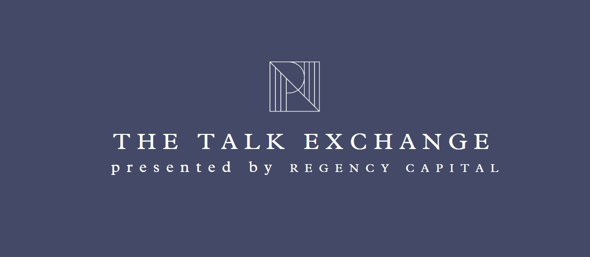 The Talk Exchange Ep 001: Six Months at Regency Capital